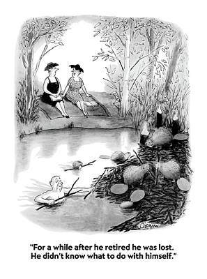 Beaver Drawing - For A While After He Retired He Was Lost by William O'Brian