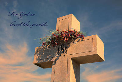 Photograph - For God So Loved The World  by Jeanne May