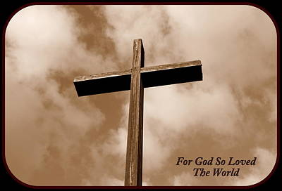 Digital Art - For God So Loved The World by Kathy Sampson