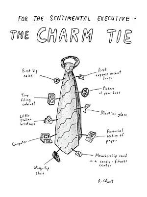 Tip Drawing - For The Sentimental Executive The Charm Tie by Roz Chast
