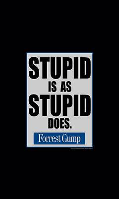 Epic Digital Art - Forrest Gump - Stupid Is by Brand A