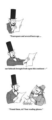 Gettysburg Address Drawing - Foursquare And Several Beers Ago ... Our Fatheads by J.B. Handelsman