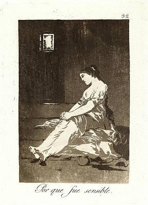 Francisco De Goya Spanish, 1746-1828. Por Que Fue Sensible Art Print by Litz Collection
