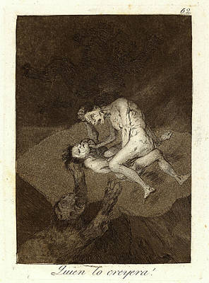 Who Would Have Thought Drawing - Francisco De Goya Spanish, 1746-1828. Quien Lo Creyera Who by Litz Collection