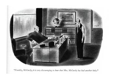 Boss Drawing - Frankly, Mccurdy, It Is Very Discouraging To Hear by Richard Taylor
