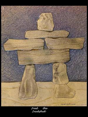 Claim Mixed Media - Fred  The Inukshuk by Daniel Marlatt
