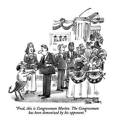 Congressman Drawing - Fred, This Is Congressman Morlen by Dana Fradon