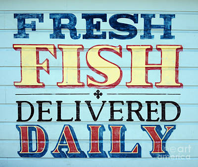 Delivering Photograph - Fresh Fish Delivered Daily Sign by Jon Neidert