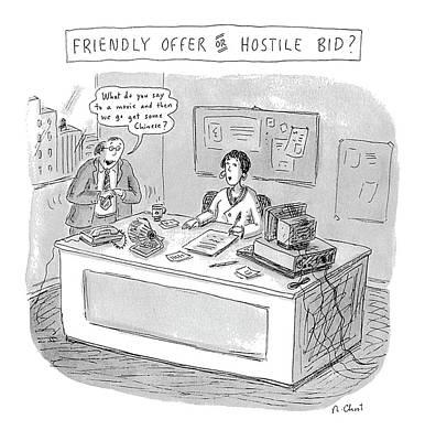 Friendly Offer Or Hostile Bid? 'what Do You Say Art Print