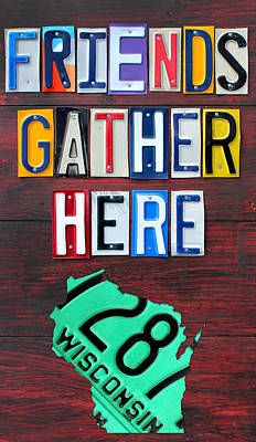 Signed Mixed Media - Friends Gather Here Recycled License Plate Art Wall Decor Lettering Sign Wisconsin Version by Design Turnpike