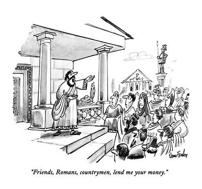 Friends, Romans, Countrymen, Lend Me Your Money Art Print