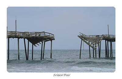 Cards Photograph - Frisco Pier 7 by Cathy Lindsey