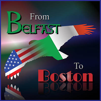 Digital Art - From Belfast To Boston by Ireland Calling