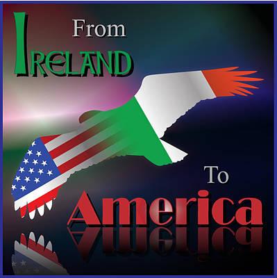 Digital Art - From Ireland To America by Ireland Calling