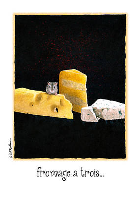 Painting - Fromage A Trois... by Will Bullas