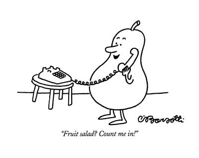 Pears Drawing - Fruit Salad?  Count Me In! by Charles Barsotti