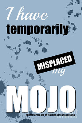 Funny Text Poster - Temporary Loss Of Mojo Blue Art Print by Natalie Kinnear
