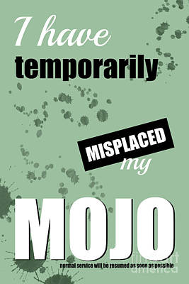 Funny Text Poster - Temporary Loss Of Mojo Green Art Print by Natalie Kinnear