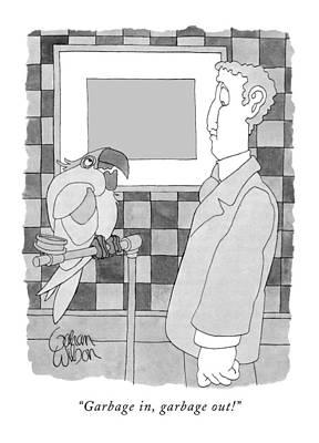 Owner Drawing - Garbage In, Garbage Out! by Gahan Wilson