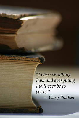Photograph - Gary Paulsen Quote On Books by Kelly Hazel