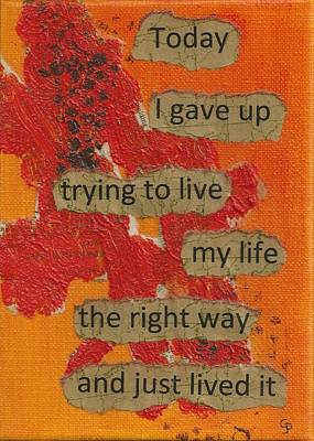 Gave Up Living Right Way - 1 Art Print