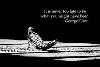 Photograph - George Eliot Never Too Late by Kelly Hazel