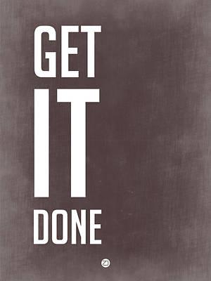 Get It Done Poster Grey Art Print by Naxart Studio