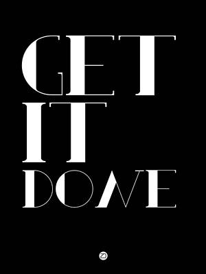 Get It Done Poster Art Print by Naxart Studio