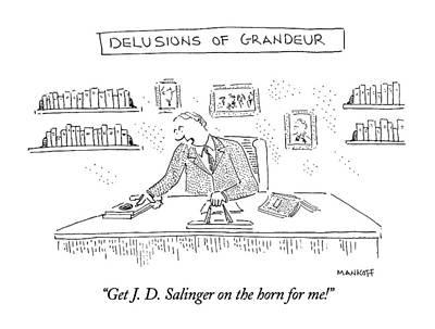 Author Drawing - Get J. D. Salinger On The Horn For Me! by Robert Mankoff