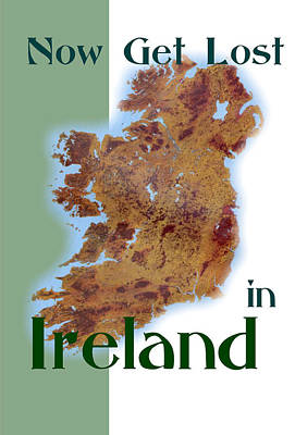 Now Get Lost In Ireland And Find Your Roots Art Print by Val Byrne