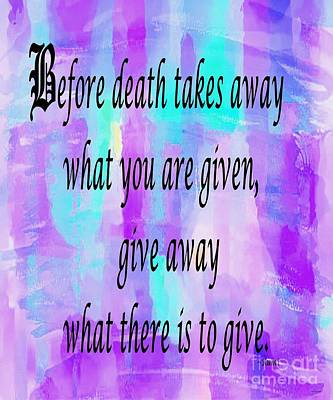 Give Away What There Is To Give Art Print by Barbara Griffin