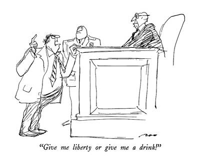 Drunk Drawing - Give Me Liberty Or Give Me A Drink! by Al Ross