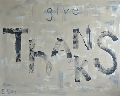 Give Thanks Painting - Give Thanks by Elise Boysaw