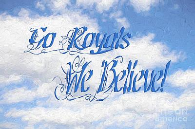 Go Royals We Believe 2 Print by Andee Design