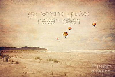 Seashore Quote Wall Art - Photograph - Go Where You've Never Been by Sylvia Cook