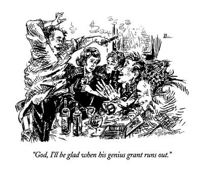 Genius Drawing - God, I'll Be Glad When His Genius Grant Runs Out by William Hamilton