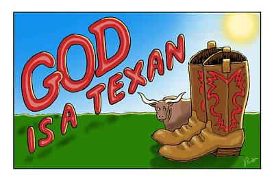 Drawing - God Is A Texan by Jerry Ruffin