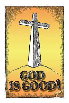 Drawing - God Is Good by Jerry Ruffin