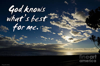 Photograph - God Knows What's Best For Me. by MaryJane Armstrong