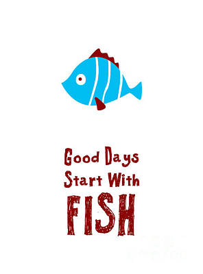 Digital Art - Good Days Start With Fish by Judilyn