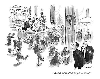 Toy Store Drawing - Good Grief! He Thinks He Is Santa Claus! by James Stevenson