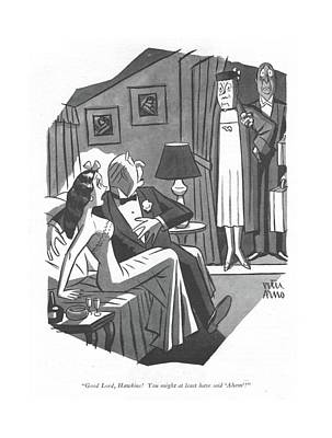 Drawing - Good Lord, Hawkins! You Might At Least Have Said by Peter Arno