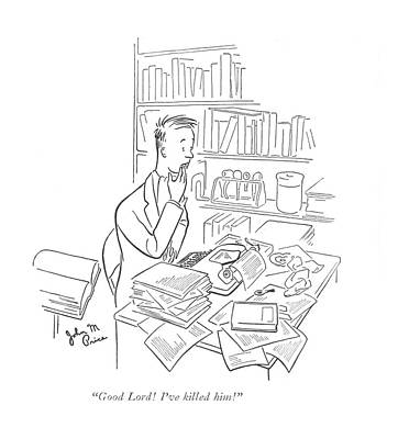 Author Drawing - Good Lord! I've Killed Him! by John M. Price