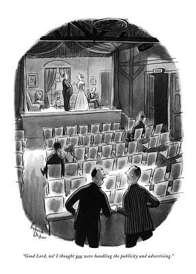 Theater Drawing - Good Lord, No! I Thought You Were Handling by Richard Decker