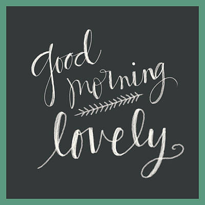 Inspirational Painting - Good Morning Lovely by Katie Doucette