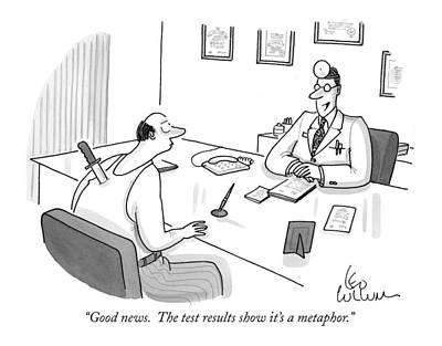 The Doctor Drawing - Good News.  The Test Results Show It's A Metaphor by Leo Cullum