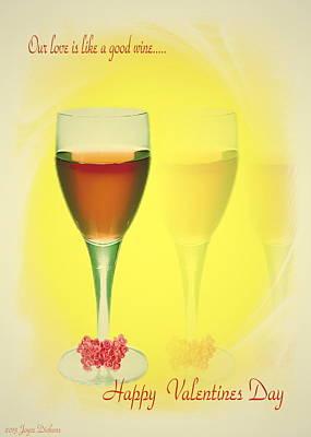 Photograph - Good Wine Valentine Card by Joyce Dickens