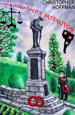 War Memorial Painting - Grandfather's Retribution by Ronald Haber
