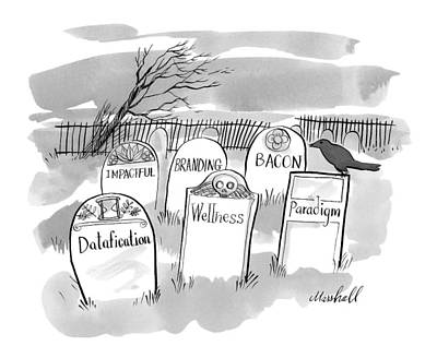 Marshall Hopkins Drawing - Gravestones That Contain Obsolete And Passe' by Marshall Hopkins