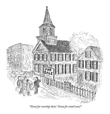 Old Churches Drawing - Great For Worship Then!  Great For Retail Now! by Edward Koren